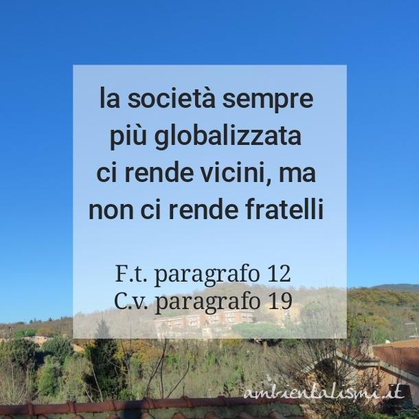 La società globalizzata non ci rende fratelli